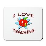 """I LOVE TEACHING"" Mousepad"