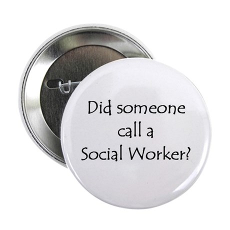 """Call a Social Worker 2.25"""" Button (10 pack)"""