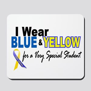 I Wear Blue & Yellow....2 (Special Student) Mousep