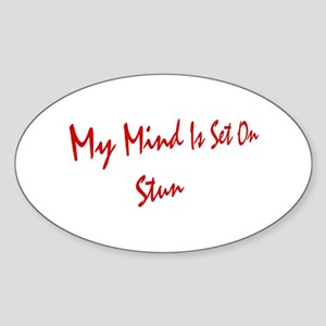 My Mind Is Set On Stun Oval Sticker