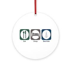 Eat Sleep Derricks Ornament (Round)