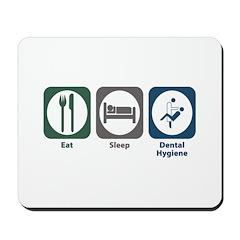Eat Sleep Dental Hygiene Mousepad