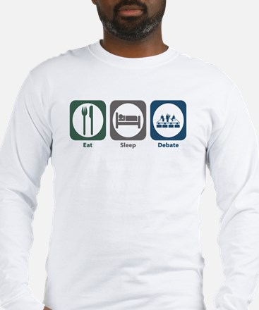 Eat Sleep Debate Long Sleeve T-Shirt