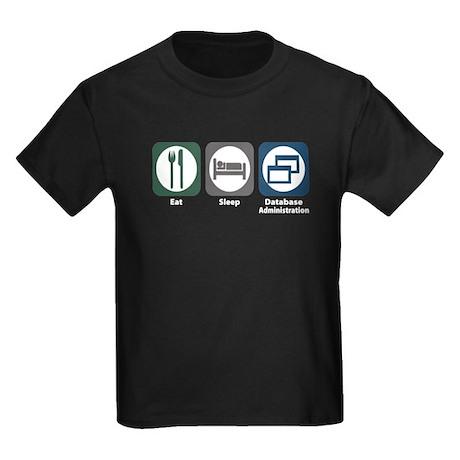 Eat Sleep Database Administration Kids Dark T-Shir
