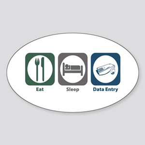 Eat Sleep Data Entry Oval Sticker