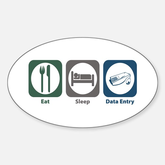 Eat Sleep Data Entry Oval Decal