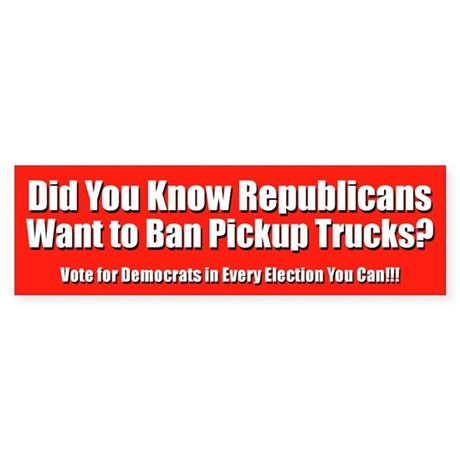 Did You Know Republicans Want to Ban Pickup Trks?