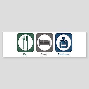 Eat Sleep Customs Bumper Sticker