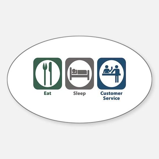 Eat Sleep Customer Service Oval Decal
