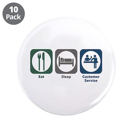 "Eat Sleep Customer Service 3.5"" Button (10 pa"