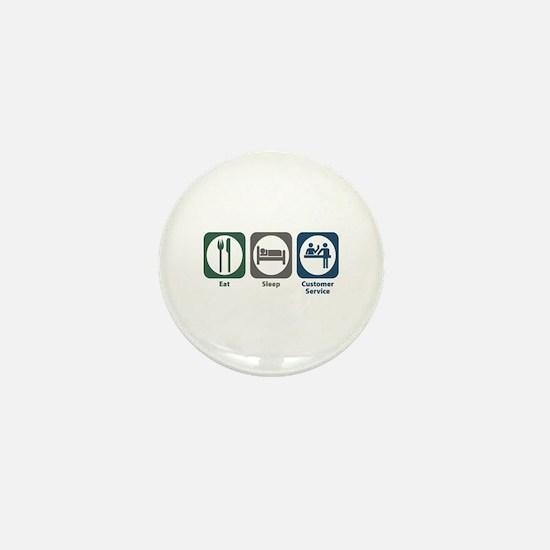 Eat Sleep Customer Service Mini Button