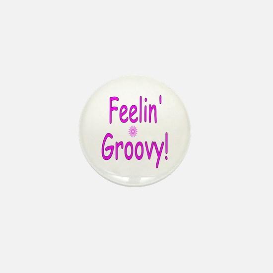 Feelin Groovy Mini Button