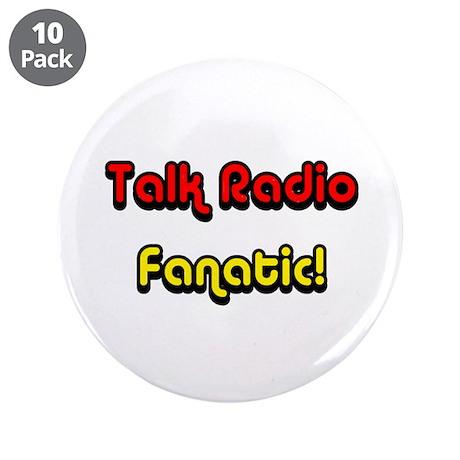 """Talk Radio Fanatic! 3.5"""" Button (10 pack)"""