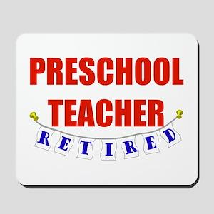 Retired Preschool Teacher Mousepad