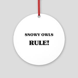 Snowy Owls Rule Ornament (Round)