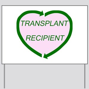 Transplant Recipient Yard Sign