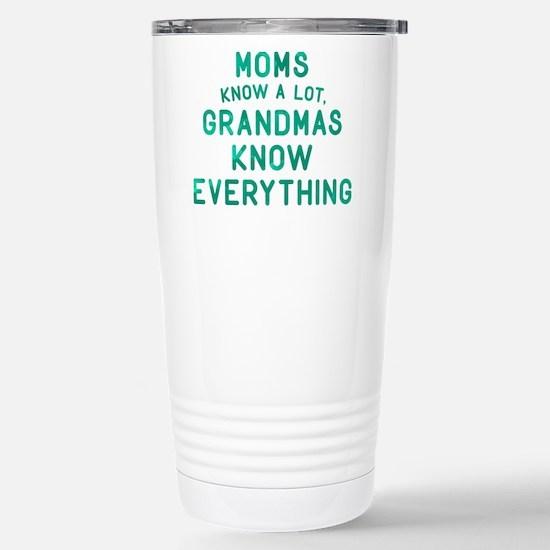 Grandmas Know Everythin Stainless Steel Travel Mug