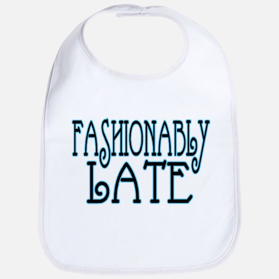 Fashionably Late Bib