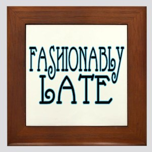 Fashionably Late Framed Tile
