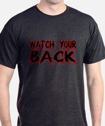 Watch Your Back T-Shirt