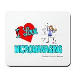 I Love Micromanaging Mousepad