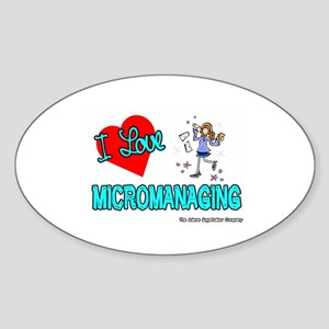I Love Micromanaging Oval Sticker