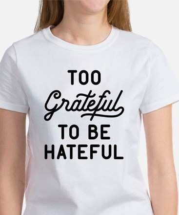 Too Grateful To Be H Women's Classic White T-Shirt