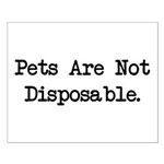 Pets are Not Disposable Small Poster