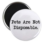 """Pets are Not Disposable 2.25"""" Magnet (100 pac"""
