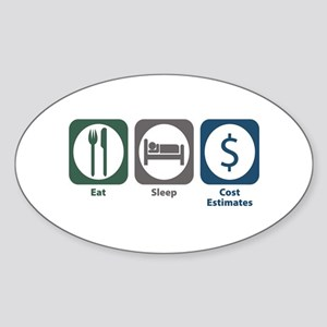 Eat Sleep Cost Estimates Oval Sticker