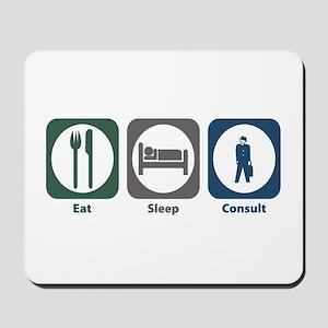 Eat Sleep Consult Mousepad
