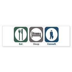 Eat Sleep Consult Bumper Sticker (10 pk)