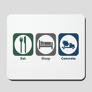 Eat Sleep Concrete Mousepad
