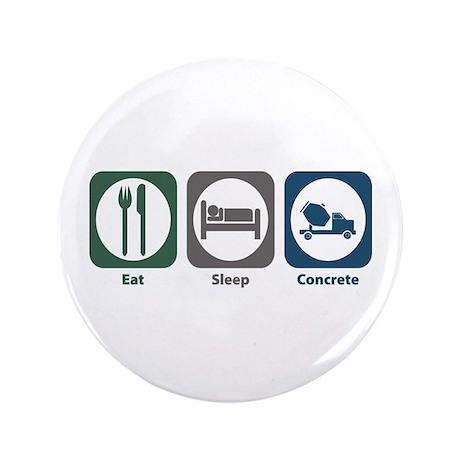 "Eat Sleep Concrete 3.5"" Button"