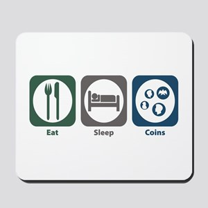 Eat Sleep Coins Mousepad