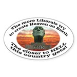 Liberal hell on earth FDR Oval Sticker