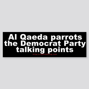 Al Qaeda parrots the Dems Bumper Sticker