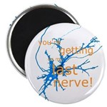 """You're getting on my last nerve! 2.25"""" Magnet (100"""