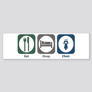 Eat Sleep Choir Bumper Sticker