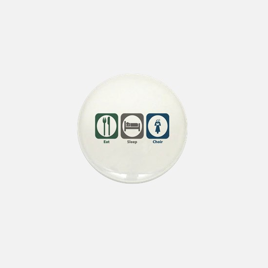 Eat Sleep Choir Mini Button