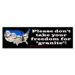 Don't take freedom for granite Sticker (Bumper 10
