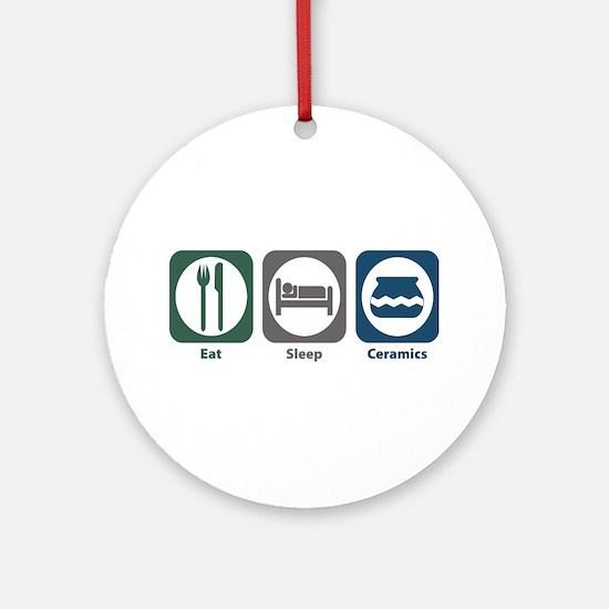 Eat Sleep Ceramics Ornament (Round)