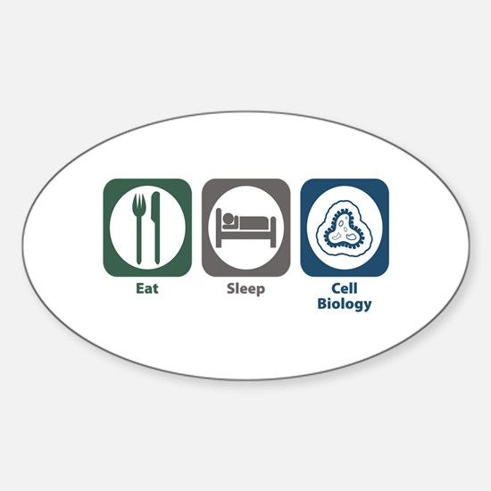 Eat Sleep Cell Biology Oval Decal