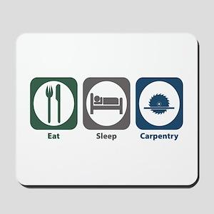 Eat Sleep Carpentry Mousepad