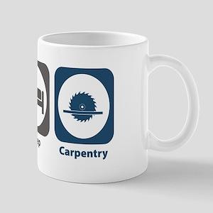 Eat Sleep Carpentry Mug