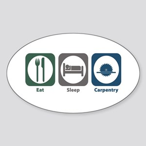 Eat Sleep Carpentry Oval Sticker