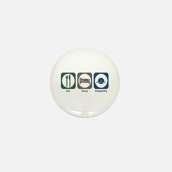 Eat Sleep Carpentry Mini Button