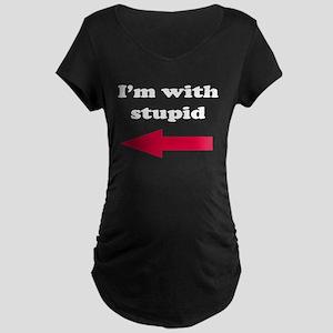 I'm With Stupid Maternity Dark T-Shirt