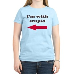 I'm With Stupid Women's Light T-Shirt