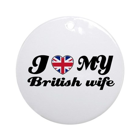 I love my British Wife Ornament (Round)